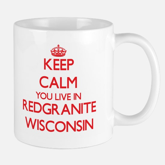 Keep calm you live in Redgranite Wisconsin Mugs