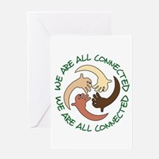 WE ARE ALL CONNECTED Greeting Cards
