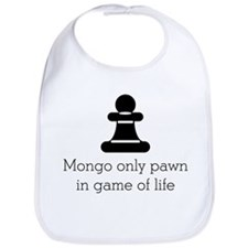 Mongo only pawn Bib