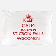 Keep calm you live in St. Croix Falls Pillow Case