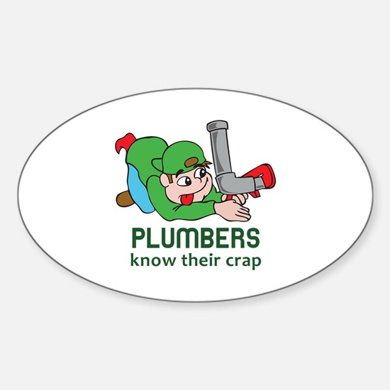 PLUMBERS KNOW THEIR CRAP Decal