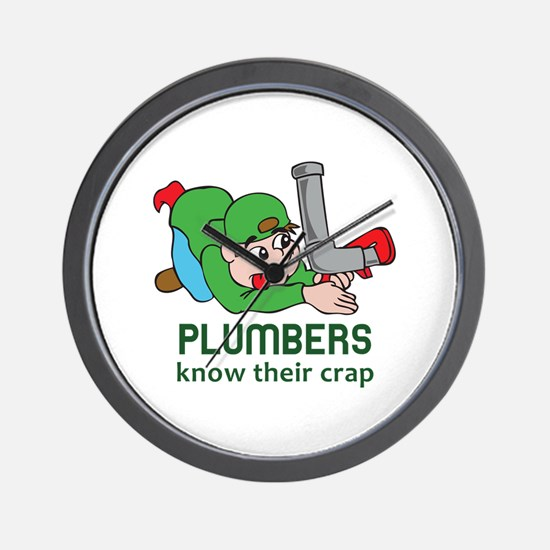 PLUMBERS KNOW THEIR CRAP Wall Clock