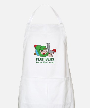 PLUMBERS KNOW THEIR CRAP Apron
