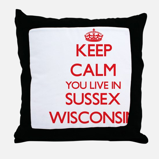 Keep calm you live in Sussex Wisconsi Throw Pillow