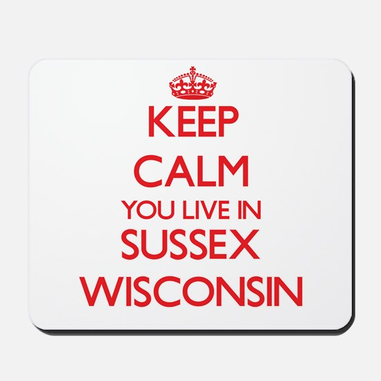 Keep calm you live in Sussex Wisconsin Mousepad