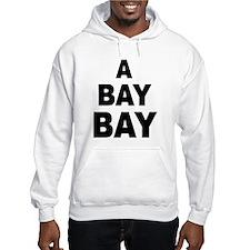 A Bay Bay Hoodie