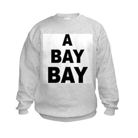 A Bay Bay Kids Sweatshirt