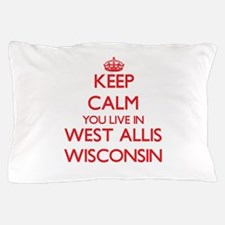 Keep calm you live in West Allis Wisco Pillow Case