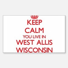 Keep calm you live in West Allis Wisconsin Decal