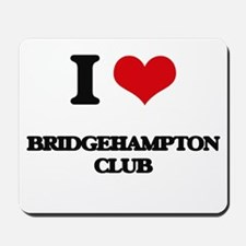 I Love Bridgehampton Club Mousepad