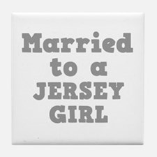 Married to a Jersey Girl Tile Coaster