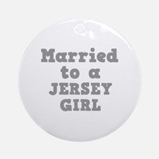 Married to a Jersey Girl Ornament (Round)