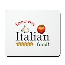 FEED ME ITALIAN Mousepad