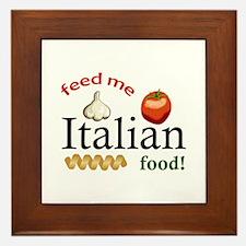 FEED ME ITALIAN Framed Tile