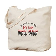 ITS JUST WELL DONE Tote Bag