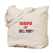 RARE OR WELL DONE Tote Bag