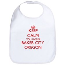 Keep calm you live in Baker City Oregon Bib