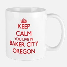 Keep calm you live in Baker City Oregon Mugs