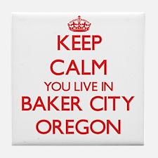 Keep calm you live in Baker City Oreg Tile Coaster