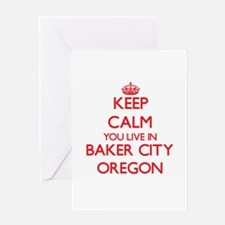 Keep calm you live in Baker City Or Greeting Cards
