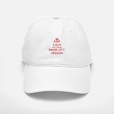 Keep calm you live in Baker City Oregon Baseball Baseball Cap