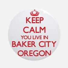 Keep calm you live in Baker City Ornament (Round)