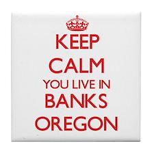 Keep calm you live in Banks Oregon Tile Coaster