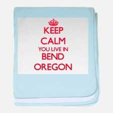 Keep calm you live in Bend Oregon baby blanket