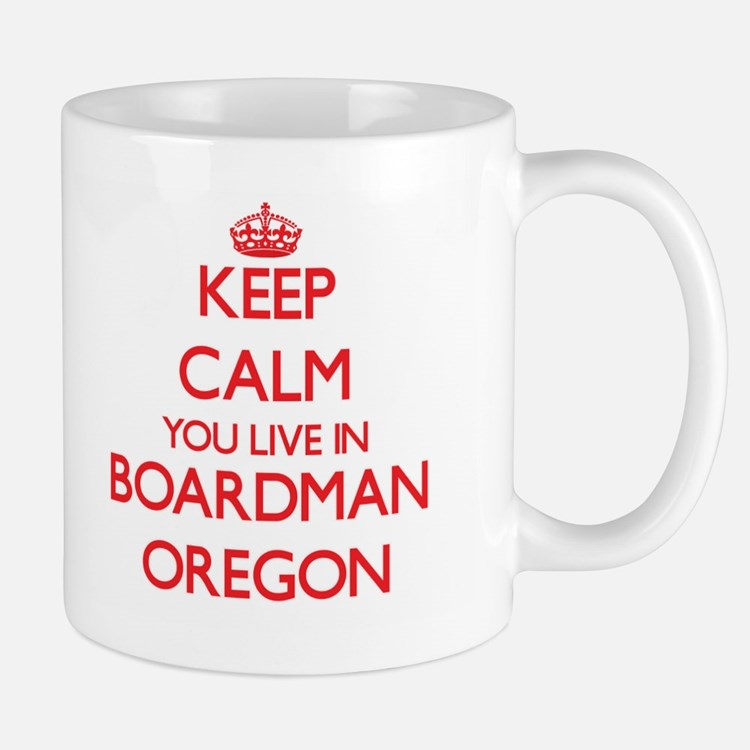 Keep calm you live in Boardman Oregon Mugs