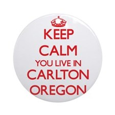 Keep calm you live in Carlton Ore Ornament (Round)