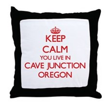 Keep calm you live in Cave Junction O Throw Pillow