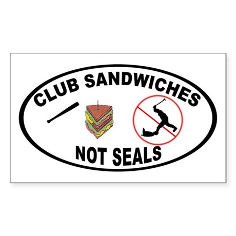 Club Sandwiches Not Seals! Rectangle Sticker