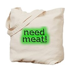 Need meat Tote Bag