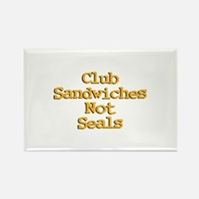 Club Sandwiches Not Seals! Rectangle Magnet
