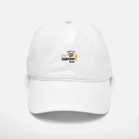 FEED ME GERMAN FOOD Baseball Baseball Baseball Cap