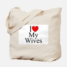 """I Love (Heart) My Wives"" Tote Bag"