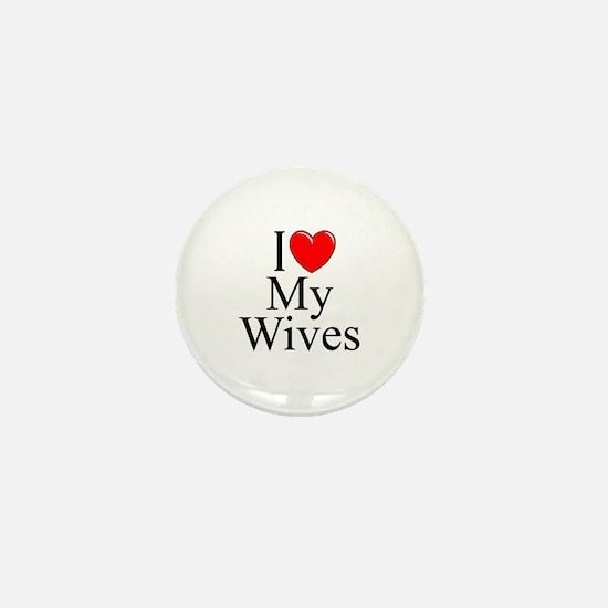 """""""I Love (Heart) My Wives"""" Mini Button"""