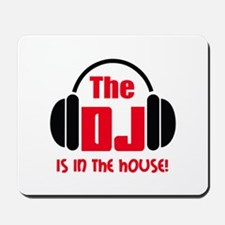 DJ IS IN THE HOUSE Mousepad