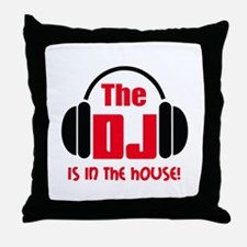 DJ IS IN THE HOUSE Throw Pillow
