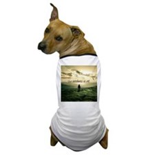 the readiness is all Dog T-Shirt