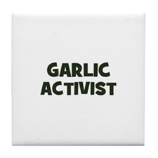 garlic activist Tile Coaster