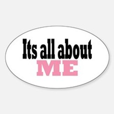 Its all about me Oval Decal