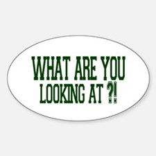 What are you looking at ?! Oval Decal