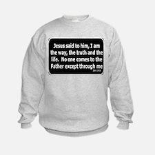 Jesus said to him Sweatshirt