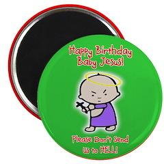 Happy Birthday Baby Jesus! Magnet