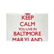 Keep calm you live in Baltimore Maryland Magnets