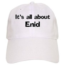 It's all about Enid Baseball Cap