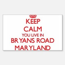 Keep calm you live in Bryans Road Maryland Decal