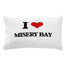 I Love Misery Bay Pillow Case