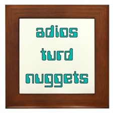 Adios Turd Nuggets Framed Tile